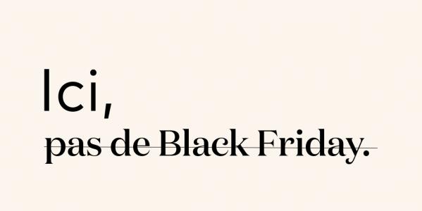 Ici, pas de Black Friday